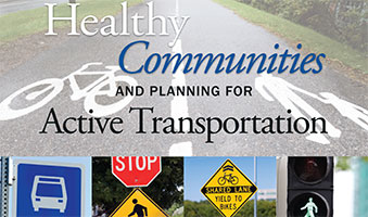 Healthy Communities and Planning for Active Transportation: Planning and Implementing Active Transportation in Ontario Communities - A Call to Action