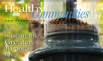 Healthy Communities and Planning for a Sustainable Greater Toronto Area - A Call to Action